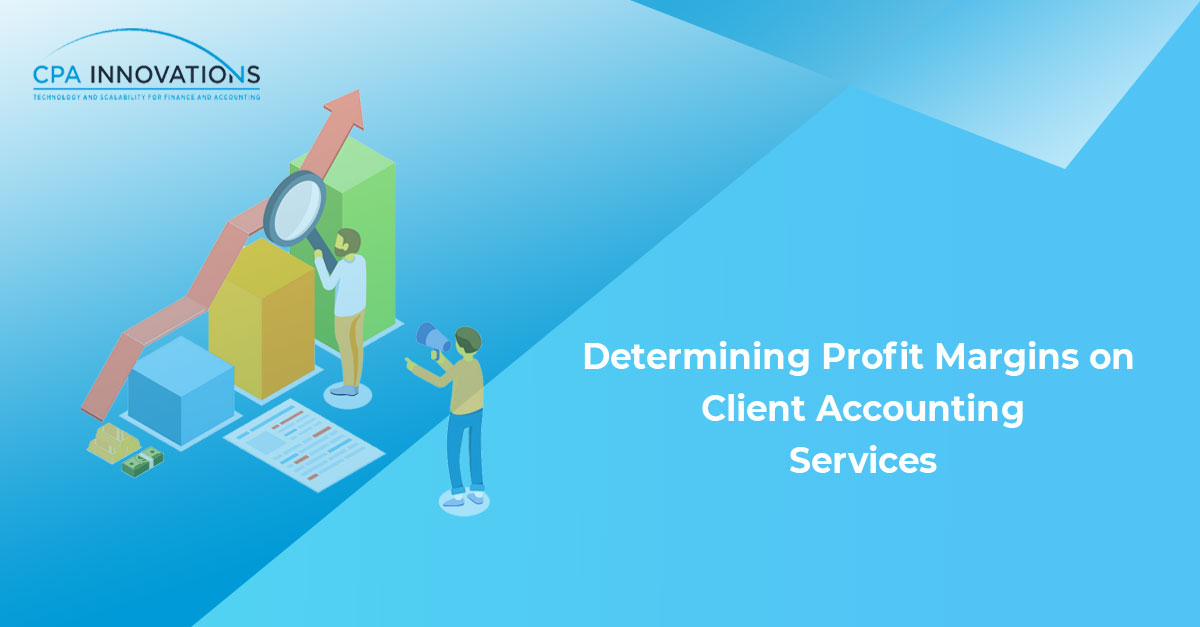 Determining Profit Margins on Client Accounting Services