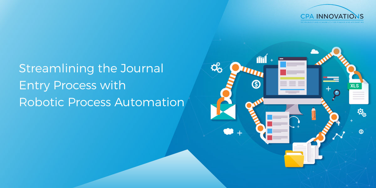 Streamlining the Journal Entry Process with Robotic Process Automation