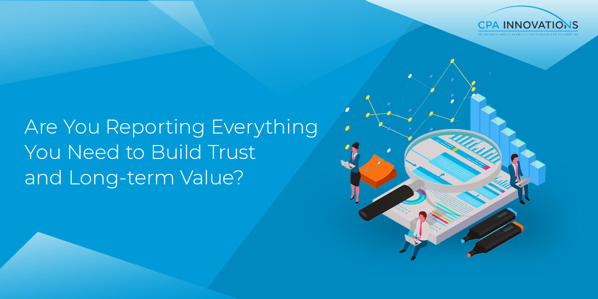 reporting everything to build trust