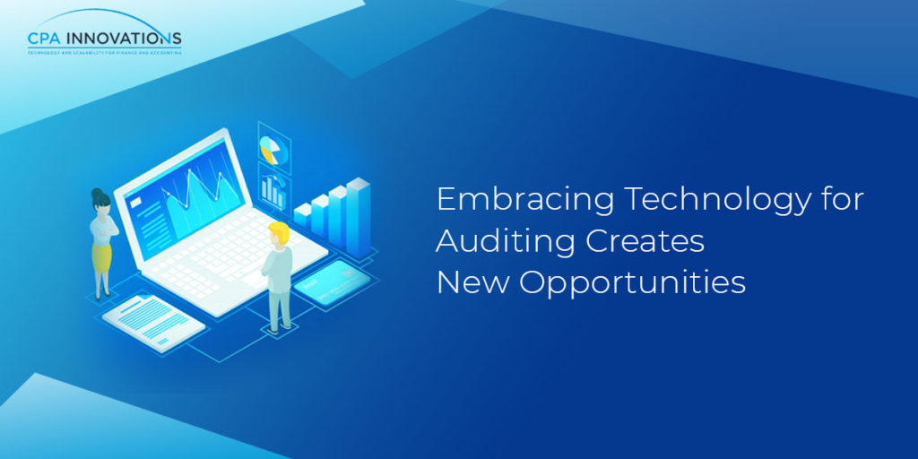 Embracing Technology for Auditing Creates New Opportunities