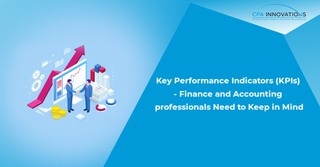 Key Performance Indicators (KPIs) – Finance and Accounting professionals Need to Keep in Mind