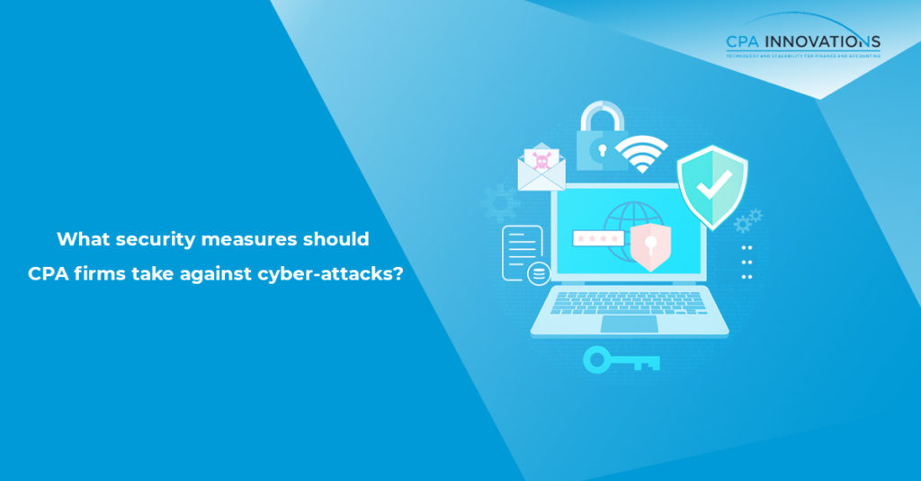What security measures should CPA firms take against cyber-attacks?